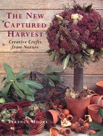 The New Captured Harvest: Creative Crafts from Nature