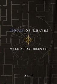 House of Leaves : A Novel
