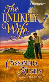 The Unlikely Wife (Harlequin Historical, No 462)