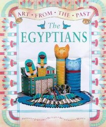 Art from the Past: the Egyptians (Art from the Past)