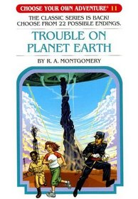 Trouble On Planet Earth (Choose Your Own Adventure)