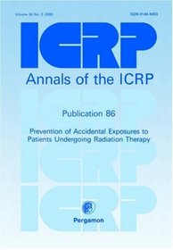 ICRP Publication 86: Prevention of Accidents to Patients Undergoing Radiation Therapy