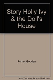 Story Holly Ivy & the Doll's House