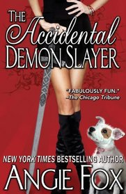 The Accidental Demon Slayer (A Biker Witches Novel)