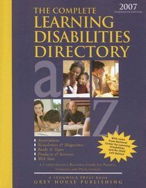 The Complete Learning Disabilities Directory, 2007: Associations, Products, Resources, Magazines, Books, Service, Conferences, Web Sites (Complete Learning Disabilities Directory)