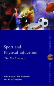 Sport and Physical Education: The Key Concepts (Routledge Key Guides)