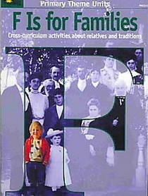 F is For Families: Cross-Curriculum Activities About Relatives and Traditions