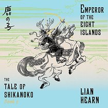 Emperor of the Eight Islands (The Tale of the Shikanoko)