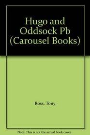 Hugo and Oddsock (Carousel Books)