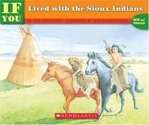 If You Lived With the Sioux Indians (If You Lived)