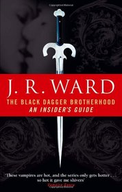 The Black Dagger Brotherhood: An Insider's Guide