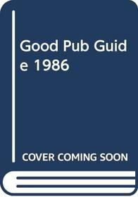 The Good Pub Guide, 1986