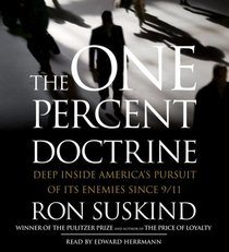 The One Percent Doctrine: Deep Inside America's Pursuits Of Its Enemies Since 9/11 (Audio CD) (Abridged)