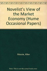 Hume Occasional Paper No.7: The Novelist's View of the Market Economy (Hume Occasional Papers)