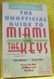 The Unofficial Guide to Miami and the Florida Keys (Macmillan Travel Guide)