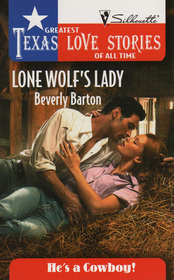 Lone Wolf's Lady (He's a Cowboy!) (Greatest Texas Love Stories of All Time, No 8)