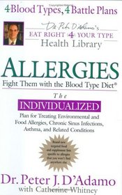 Allergies : Fight Them with the Blood Type Diet (Eat Right for Your Type)