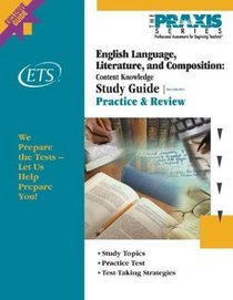 English Language, Literature, and Composition: Content Knowledge Study Guide (Praxis Study Guides)