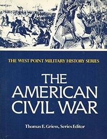 American Civil War (West Point Military History Series)