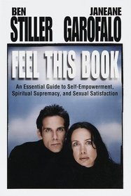Feel This Book : An Essential Guide to Self-Empowerment, Spiritual Supremacy, and Sexual Satisfac tion