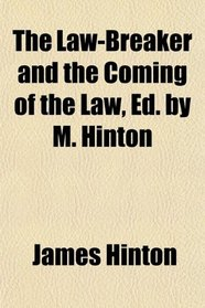 The Law-Breaker and the Coming of the Law, Ed. by M. Hinton