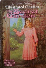 The Secret Garden: The Young Collector's Illustrated Classics/Ages 8-12