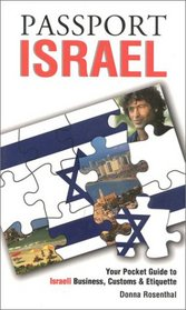 Passport Israel: Your Pocket Guide to Israeli Business, Customs & Etiquette (Passport to the World) (Passport to the World)