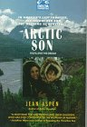 Arctic Son : Fulfilling the Dream (Expedition Series)