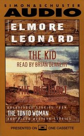 Elmore Leonard, The Kid and The Big Hunt : Unabridged Stories from The Tonto Woman and Other Western Stories