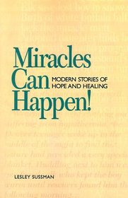 Miracles Can Happen: Modern Stories of Hope and Healing