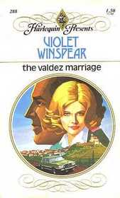 The Valdez Marriage (Harlequin Presents #288)