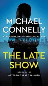 The Late Show (Detective Renee Ballard, Bk 1)