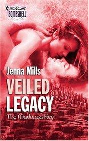 Veiled Legacy (Madonna Key, Bk 6) (Silhouette Bombshell, No 118)