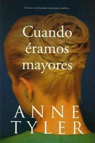 Cuando Eramos Mayores = Back When We Were Grownups (Spanish Edition)