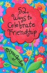 52 Deck Series: 52 Ways to Celebrate Friendship
