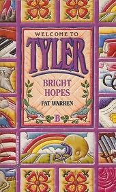 Bright Hopes (Tyler, Bk 2)