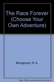 The Race Forever (Choose Your Own Adventure)