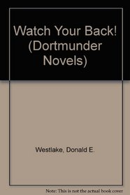 Watch Your Back!: A Dortmunder Novel