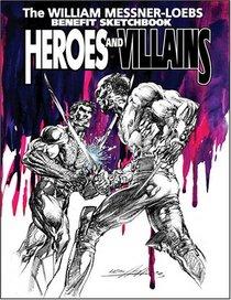 Heroes and Villains: The William Messner-Loebs Benefit Sketchbook