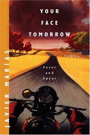 Fever and Spear (Your Face Tomorrow, Vol 1)