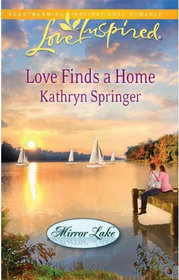 Love Finds a Home (Mirror Lake, Bk 2) (Love Inspired, No 586)