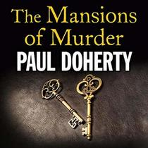 The Mansions of Murder (Sorrowful Mysteries of Brother Athelstan, Bk 18) (Audio CD) (Unabridged)