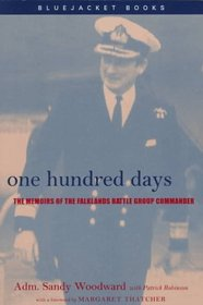 One Hundred Days: The Memoirs of the Falklands Battle Group Commander (Bluejacket Books Series)