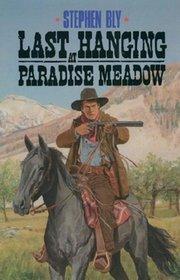 Last Hanging at Paradise Meadow (Legend of Stuart Brannon, Bk 3)