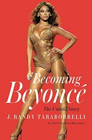 Becoming Beyonc�: The Untold Story