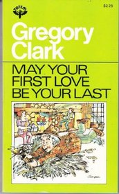 May your first love be your last: And other stories