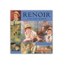 Renoir: Life and Works