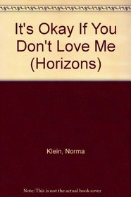 It's Okay If You Don't Love Me (Horizons S.)