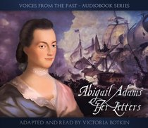 Abigail Adams Her Letters (Audio Book) (Voices From the Past)