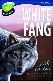 Oxford Reading Tree: Stage 14: TreeTops Classics: White Fang (Treetops Fiction)